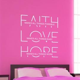 Faith, love, hope make all things possible, easy, work (60cm x 60cm)  Vinyl Wall Art
