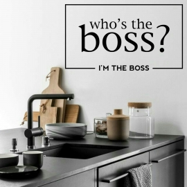 Who's the boss? I'm the boss (32 x 57cm) Vinyl Wall Art