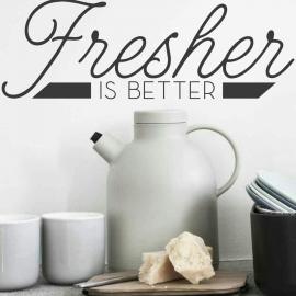 Fresher is better (20 x 60cm) Vinyl Wall Art