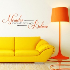 Miracles happen to those who Believe (30cm x 60cm)  Vinyl Wall Art
