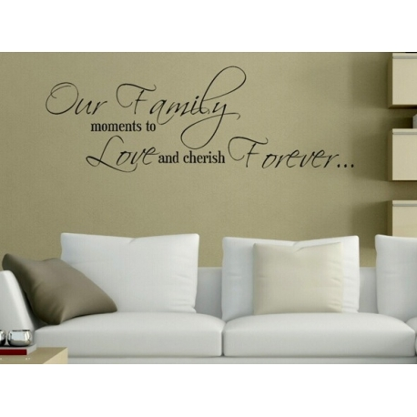"""Our Family, moments to love and cherish forever"" Vinyl Wall Art"